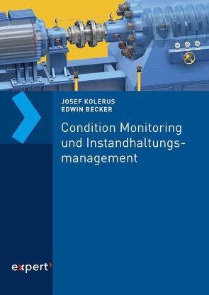 Condition Monitoring und Instandhaltungsmanagement von Becker,  Edwin, Kolerus,  Josef