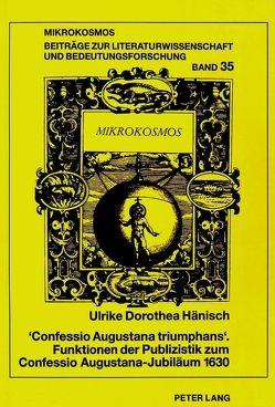 'Confessio Augustana triumphans'.- Funktionen der Publizistik zum Confessio Augustana-Jubiläum 1630 von Voigt-Hänisch,  Ulrike D.