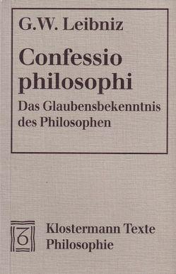 Confessio philosophi. Das Glaubensbekenntnis des Philosophen von Leibniz,  Gottfried W, Saame,  Otto