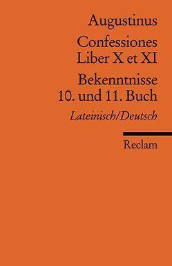Confessiones /Bekenntnisse von Augustinus,  Aurelius, Flasch,  Kurt