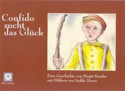 Confido sucht das Glück von Bender,  Birgit, Moser,  Isolde