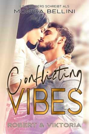 Conflicting Vibes: Robert & Viktoria von Bellini,  Monica, Torberg,  Lisa