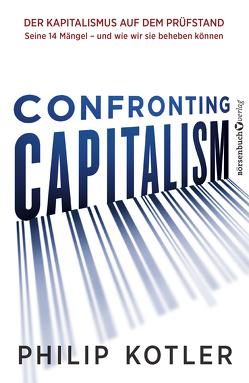 Confronting Capitalism von Kotler,  Philip
