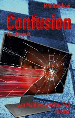 Confusion – Das Projekt von Rambow,  M.W.