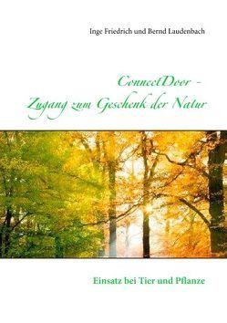 ConnectDoor Zugang zum Geschenk der Natur von Friedrich,  Inge, Laudenbach,  Bernd