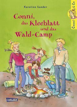 Conni & Co 14: Conni, das Kleeblatt und das Wald-Camp von Sander,  Karoline