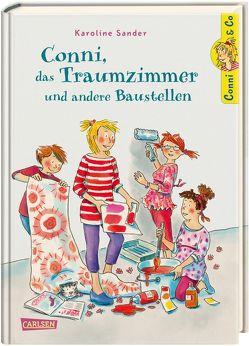 Conni & Co 15: Conni, das Traumzimmer und andere Baustellen von Sander,  Karoline, Tust,  Dorothea