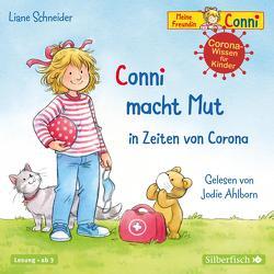 Conni macht Mut in Zeiten von Corona (Meine Freundin Conni – ab 3) von Ahlborn,  Jodie, Schneider,  Liane