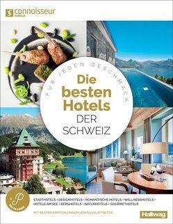 Connoisseur Circle Die Besten Hotels der Schweiz