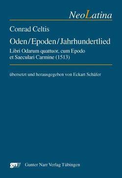 Conrad Celtis: Oden / Epoden / Jahrhundertlied von Schäfer,  Eckart