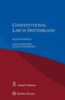 Constitutional Law in Switzerland von Misic,  Alexander, Töpperwien,  Nicole