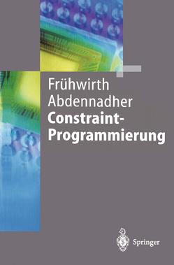 Constraint-Programmierung von Abdennadher,  Slim, Frühwirth,  Thom