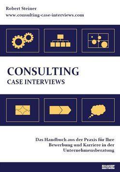 Consulting Case Interviews von Steiner,  Robert