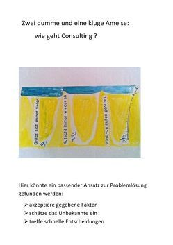 Consulting: Kochbuch für Manager, oderdie es werden wollen / Zwei dumme und eine kluge Ameise: wie geht Consulting von Steiner,  Jürgen