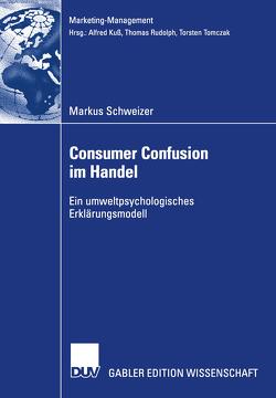 Consumer Confusion im Handel von Rudolph,  Prof. Dr. Thomas, Schweizer,  Markus