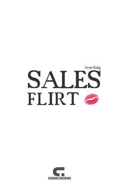 CONSUTRAINING Salesguides / SALESflirt von Salig, Arne