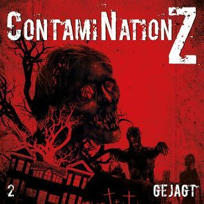 ContamiNation Z 2: Gejagt von Dane Rahlmeyer