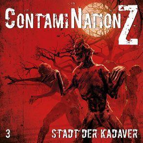 ContamiNation Z 3: Stadt der Kadaver von Dane Rahlmeyer