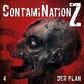 ContamiNation Z 4: Der Plan von Dane Rahlmeyer