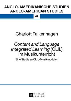 «Content and Language Integrated Learning» (CLIL) im Musikunterricht von Falkenhagen,  Charlott