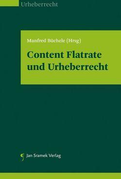 Content Flatrate und Urheberrecht von Albrecht,  Markus, Büchele,  Manfred