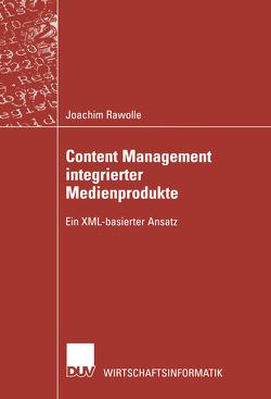 Content Management integrierter Medienprodukte von Rawolle,  Joachim