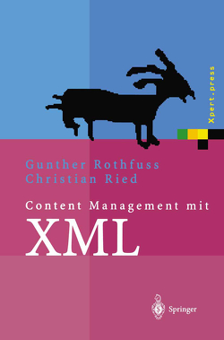 Content Management mit XML von Eisenbiegler,  J., Erdmann,  M., Jekutsch,  S., Kazakos,  W., Ried,  Christian, Rothfuss,  Gunther, Weber,  H.M.