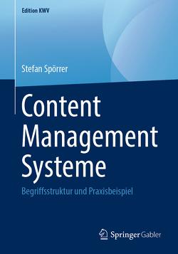 Content Management Systeme von Spörrer,  Stefan