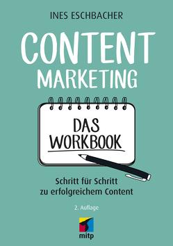 Content Marketing – Das Workbook von Eschbacher,  Ines