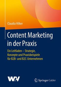 Content Marketing in der Praxis von Hilker,  Claudia