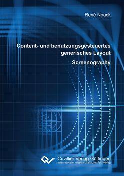 Content- und benutzungsgesteuertes generisches Layout – Screenography von Noack,  René