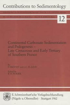 Continental Carbonate Sedimentation and Pedogenesis – Late Cretaceous and Early Tertiary of Southern France von Freytet,  Pierre, Plaziat,  Jean C, Purser,  B H