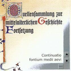 Continuatio fontium medii aevi von Mueller,  Thomas, Pentzel,  Alexander