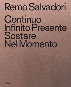 Continuo Infinito Presente / Sostare / Nel Momento von Salvadori,  Remo