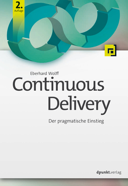 Continuous Delivery von Wolff,  Eberhard