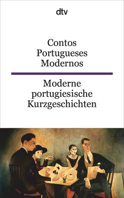 Contos Portugueses Modernos Moderne portugiesische Kurzgeschichten von Schuldes,  Ulrike
