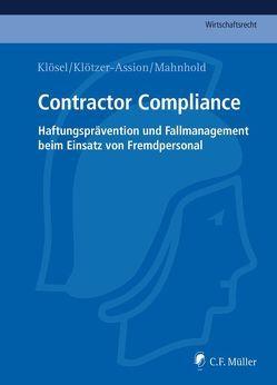 Contractor Compliance von Frieling,  LL.M.,  Christoph, Klösel,  Daniel, Klötzer-Assion,  Antje, Mahnhold,  Thilo, Matz,  René, Reinsch,  LL.M.,  Sebastian, Trapp,  Sandra
