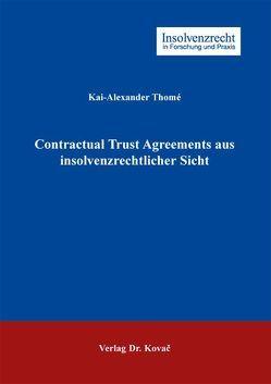 Contractual Trust Agreements aus insolvenzrechtlicher Sicht von Thomé,  Kai-Alexander