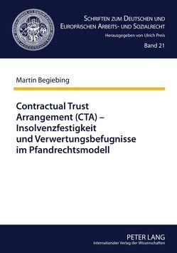 Contractual Trust Arrangement (CTA) – Insolvenzfestigkeit und Verwertungsbefugnisse im Pfandrechtsmodell von Begiebing,  Martin