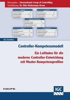 Controller-Kompetenzmodell von Eiselmayer,  Klaus, Gleich,  Ronald, Losbichler,  Heimo, Niedermayr-Kruse,  Rita, Rieder,  Lukas, Schulze,  Mike, Seefried,  Johannes, Thiele,  Philipp, Wickel-Kirsch,  Silke
