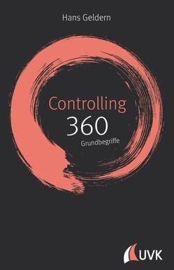 Controlling: 360 Grundbegriffe kurz erklärt von Geldern,  Hans
