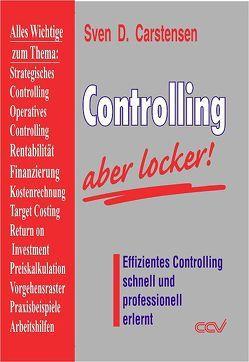 Controlling – aber locker! von Carstensen,  Sven D