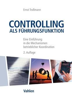 Controlling als Führungsfunktion von Troßmann,  Ernst