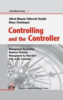 Controlling and the Controller von Blazek,  Alfred, Deyhle,  Albrecht, Eiselmayer,  Klaus
