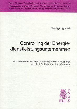 Controlling der Energiedienstleistungsunternehmen von Hennicke,  Peter, Irrek,  Wolfgang, Matthes,  Winfried