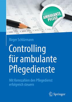 Controlling für ambulante Pflegedienste von Schlürmann,  Birger