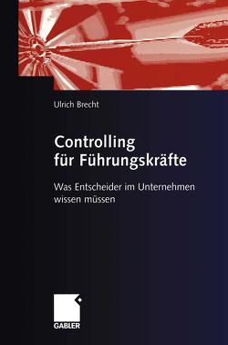 Controlling für Führungskräfte von Brecht,  Ulrich