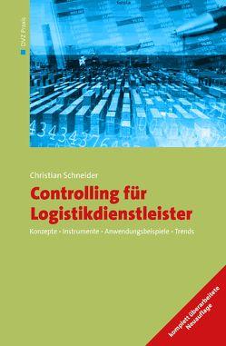 Controlling für Logistikdienstleister von Schneider,  Christian