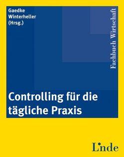 Controlling für die tägliche Praxis von Gaedke,  Klaus, Winterheller,  Michael
