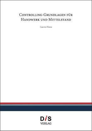 Controlling Grundlagen für Handwerk und Mittelstand von Weber,  Carsten